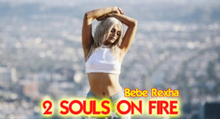 Bebe Rexha Song 2 Souls on Fire is Out Now