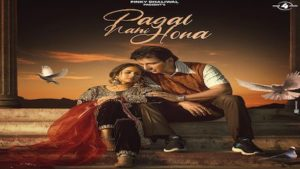 PAGAL NAHI HONA LYRICS
